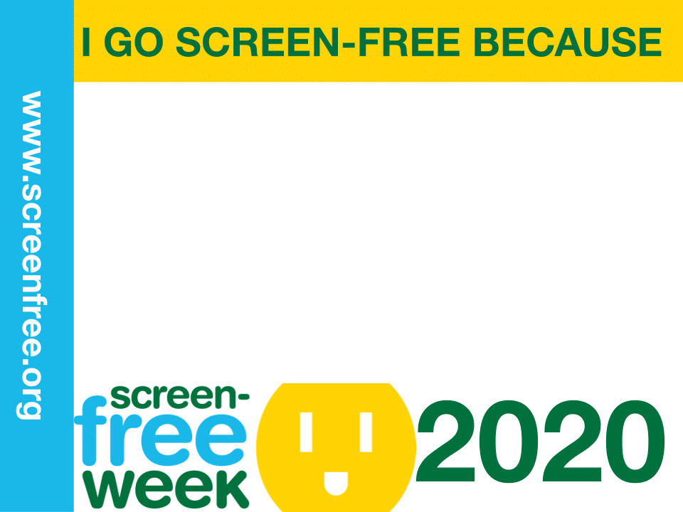 I Go Screen-Free Because