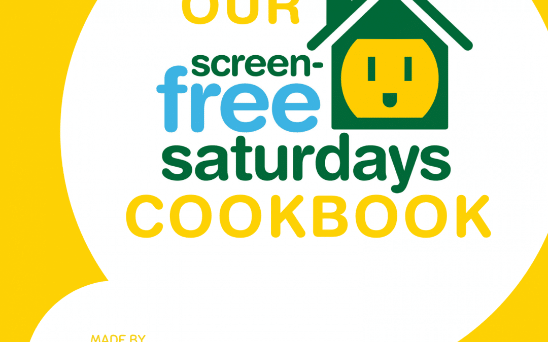 Screen-Free Saturdays Cookbook