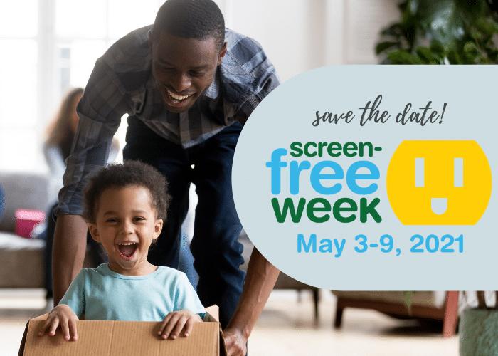 Save the date! Screen-Free Week 2021